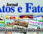 Manchetes do Jornal Atos e Fatos edição desta semana que está circulando nesta sexta-feira