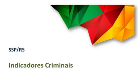 SSP divulga os indicadores criminais do RS