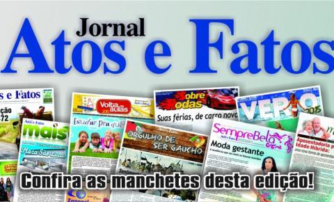 Manchetes do Jornal Atos e Fatos edição semanal circulando nesta sexta-feira em Três Passos e toda região noroeste do RS