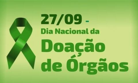 Dia 27 de setembro: Dia Nacional da Doação de Órgãos